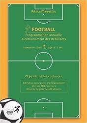 Football, programmation annuelle d'entraînement des débutants : objectifs, cycles et séances