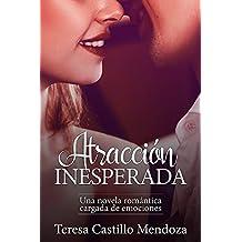 Atracción Inesperada: Una novela romántica cargada de emociones