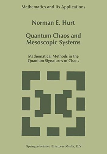 Quantum Chaos and Mesoscopic Systems: Mathematical Methods in the Quantum Signatures of Chaos (Mathematics and Its Applications) by Norman Hurt (1997-02-28) par Norman Hurt;N. E. Hurt