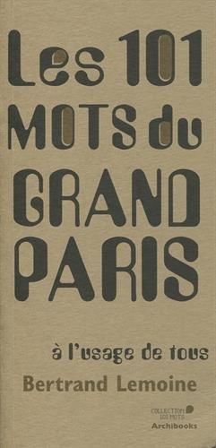 Les 101 mots du Grand Paris à l'usage de tous