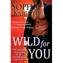 [(Wild for You : Tropical Heat Series, Book One)] [By (author) Sophia Knightly] published on (August, 2012)