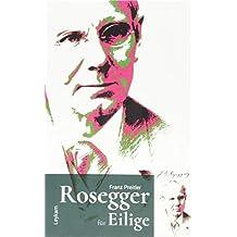 Rosegger für Eilige