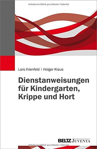 Dienstanweisungen für Kindergarten, Krippe und Hort