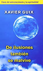 De ilusiones tambien se malvive / Of Illusions you Can Also Live Badly
