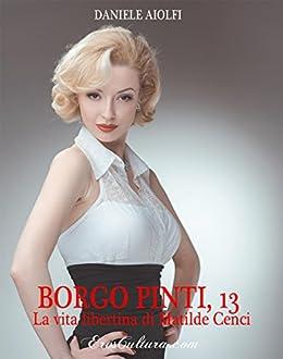 Borgo Pinti, 13 : La vita libertina di Matilde Cenci di [Aiolfi, Daniele]