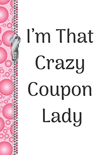 I'm That Crazy Coupon Lady: Funny Creative Lined Writing Journal