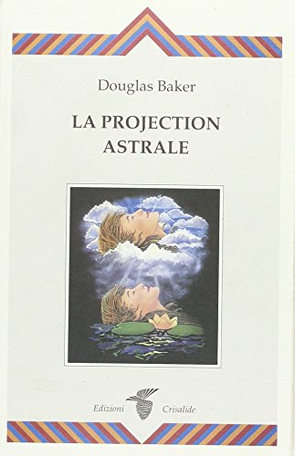 La Projection astrale par Douglas Baker