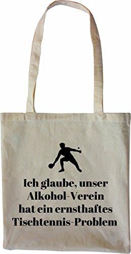 Mister Merchandise Tasche Ich glaube, unser Alkohol-Verein hat ein ernstes Tischtennis-Problem Stofftasche , Farbe: Natur Natur
