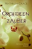 Orchideenzauber (Die Kanada-Reihe 3)