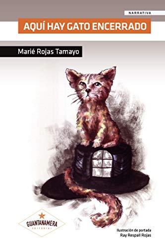 Aquí hay gato encerrado eBook: Marié Rojas Tamayo: Amazon.es ...