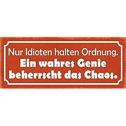 Idioten halten Ordnung .. Genie beherrscht Chaos Blechschild Metallschild Schild gewölbt Metal Tin Sign 10 x 27 cm