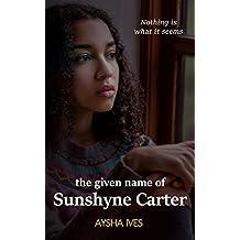 The Given Name of Sunshyne Carter: A Novel (English Edition)