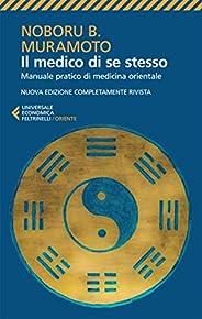 Il medico di se stesso: Manuale pratico di medicina orientale