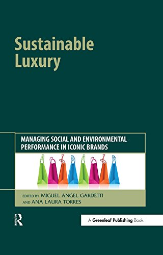 Bruno Kostüm - Sustainable Luxury: Managing Social and Environmental Performance in Iconic Brands (English Edition)