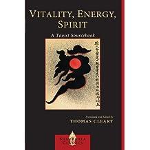 Vitality, Energy, Spirt: A Taoist Sourcebook (Shambhala Classics)