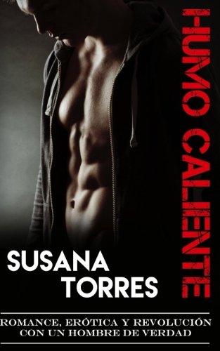 Humo Caliente: Romance, Erótica y Revolución con un Hombre de Verdad (Novela Romántica y Erótica en Español: Alma Gemela)