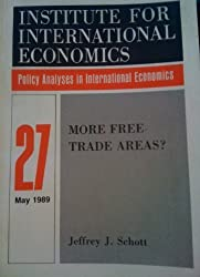 More Free Trade Areas? (Policy Analyses in International Economics)