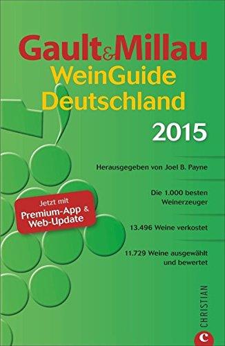 Gault&Millau WeinGuide Deutschland 2015: Die 1.000 besten Weinerzeuger (Tester Beste)