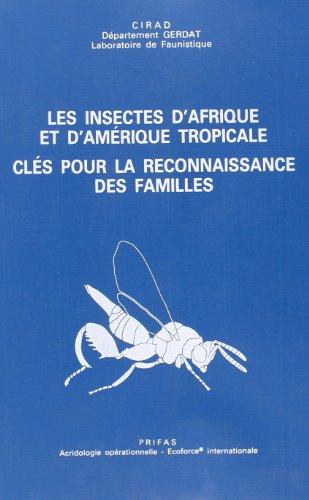 Les insectes d'Afrique et d'Amérique tropicale: Clés pour la reconnaissance des familles.