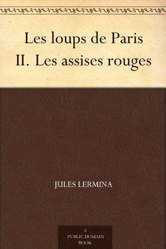 Couverture du livre Les loups de Paris II. Les assises rouges