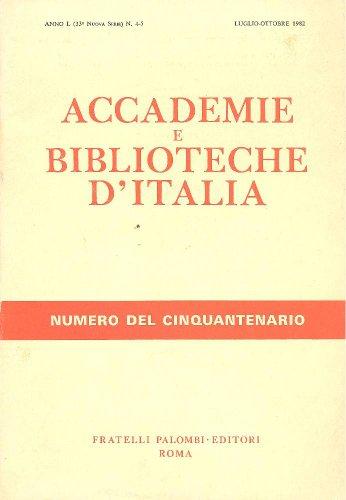 Accademie e biblioteche d'italia. Luglio-Ottobre 1982, Anno L, N. 4-5. Numero del cinquantenario