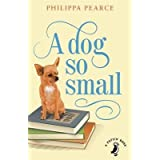 [(A Dog So Small)] [ By (author) Philippa Pearce ] [July, 2014]