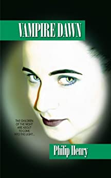 Vampire Dawn (Vampire Trilogy Pt.1) (English Edition) di [Henry, Philip]