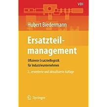 Ersatzteilmanagement: Effiziente Ersatzteillogistik für Industrieunternehmen (VDI-Buch)
