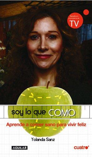Soy Lo Que Como por Yolanda Sanz