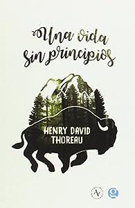 Una vida sin principios par Henry David Thoreau