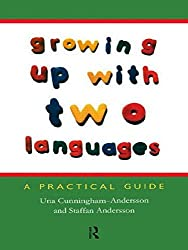 Growing Up with Two Languages: A Practical Guide by Una Cunningham-Andersson (1999-10-07)