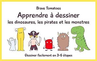 Apprendre à Dessiner Les Dinosaures Les Pirates Et Les