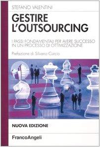 Gestire l'outsourcing. I passi fondamentali per avere successo in un processo di ottimizzazione