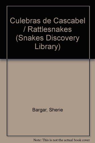 Culebras De Casabel/Rattlesnakes (Snakes Discovery Library) por Sherie Barger