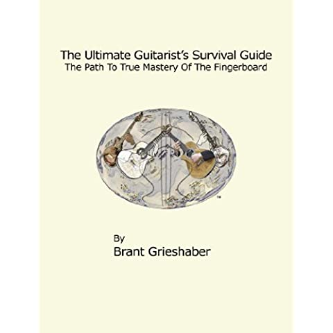The Ultimate Guitarist's Survival Guide: 2nd Edition: A Comprehensive Guide to Scales, Arpeggios, Chords, and Substitution (English Edition)