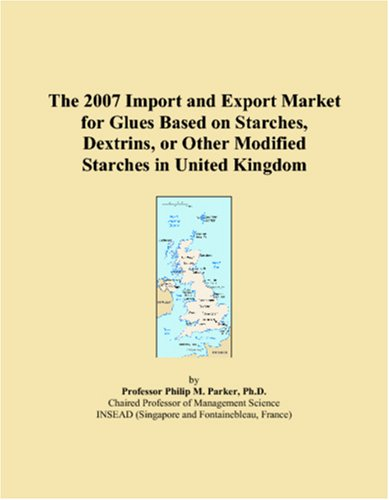 The 2007 Import and Export Market for Glues Based on Starches, Dextrins, or Other Modified Starches in United Kingdom