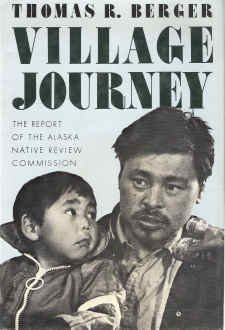 Village Journey: The Report of the Alaska Native Review Commission by Thomas R. Berger (1985-10-03)