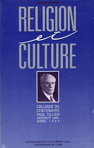 Religion et culture: Actes du colloque international du centenaire Paul Tillich, Universite Laval, Quebec, 18-22 aout 1986 (French Edition)