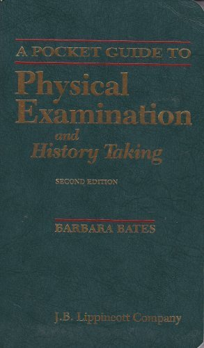 A Pocket Guide to Physical Examination and History Taking 2nd Edition by Bates, Barbara, Bickley, Lynn S., Hoekelman, Robert A. (1995) Paperback