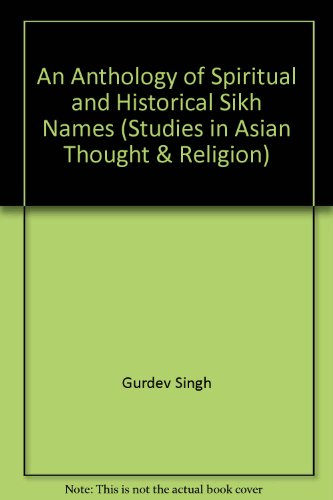An Anthology of Spiritual and Historical Sikh Names (Studies in Asian Thought & Religion)