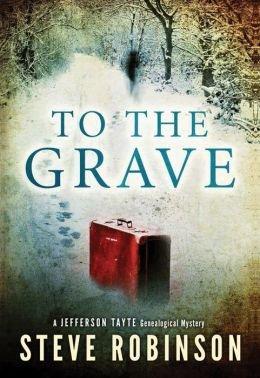 Robinson, Steve [ To the Grave (Jefferson Tayte Genealogical Mystery #2) ] [ TO THE GRAVE (JEFFERSON TAYTE GENEALOGICAL MYSTERY #2) ] Mar - 2014 { Paperback }
