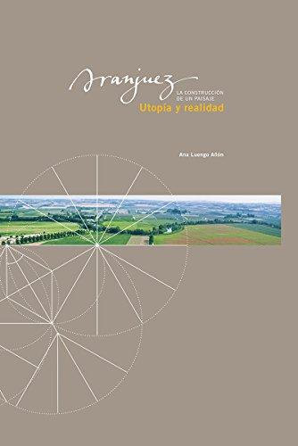 Aranjuez, Utopía y realidad. La construcción de un paisaje (Pardes)