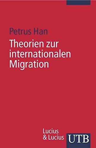 Theorien zur internationalen Migration: Ausgewählte interdisziplinäre Migrationstheorien und deren zentralen Aussagen (Uni-Taschenbücher S) von Petrus Han (1. Juli 2006) Broschiert