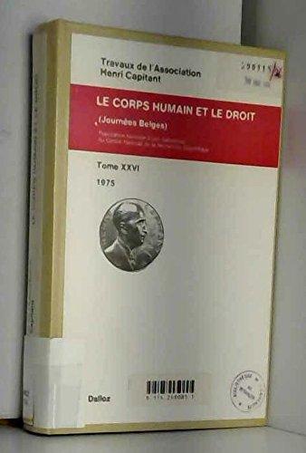 Le corps humain et le droit: Journees belges (Travaux de l'Association Henri Capitant)
