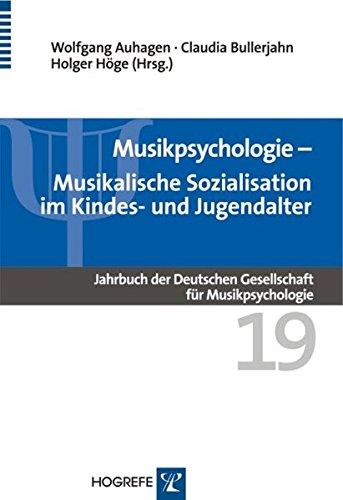 Musikalische Sozialisation im Kindes- und Jugendalter (Jahrbuch der Deutschen Gesellschaft für Musikpsychologie)