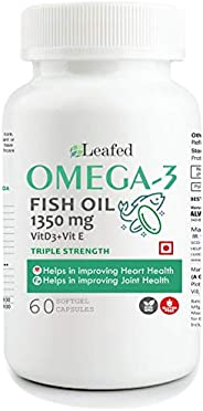 Leafed Fish Oil Omega 3 Triple strength 1350 mg with Vitamin D3 & Vitamin E (100% RDA) - 60 Softgel Caps