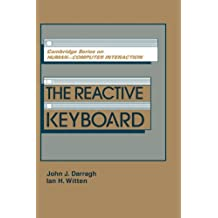 The Reactive Keyboard (Cambridge Series on Human-Computer Interaction, Band 5)