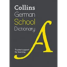 Collins German School Dictionary: Trusted Support for Learning (Collins School)