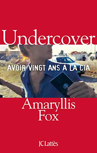 Undercover : Avoir vingt ans à la CIA (Essais et documents)