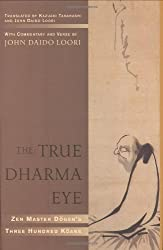 The True Dharma Eye: Zen Master Dogen's Three Hundred Koans by John Daido Loori (2005-12-13)